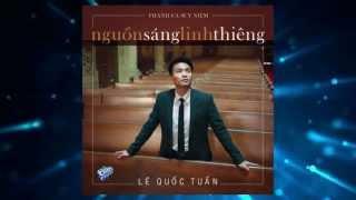 CD: Nguồn Sáng Linh Thiêng - Lê Quốc Tuấn