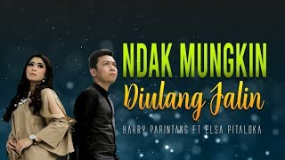 Harry Parintang feat Elsa Pitaloka - Ndak Mungkin Diulang Jalin (Official Music Video)