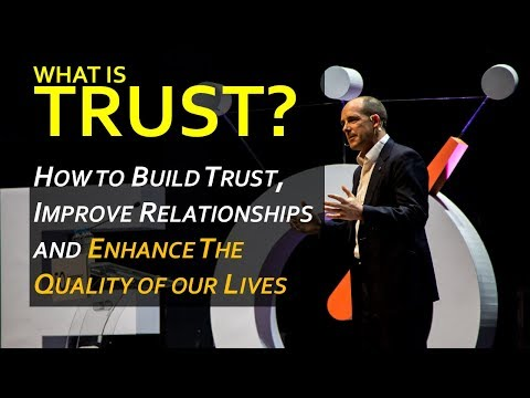 How to Build Trust, Improve Relationships and Enhance the Quality of our Lives