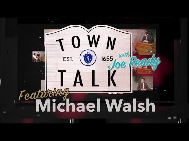 Town Talk featuring Michael Walsh - March 4, 2019