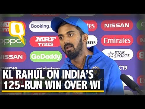 KL Rahul On India's 125-run Victory Over West Indies in 2019 ICC World Cup | The Quint