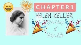 Chapter 1 Summary ||The Story Of My Life || Helen Keller