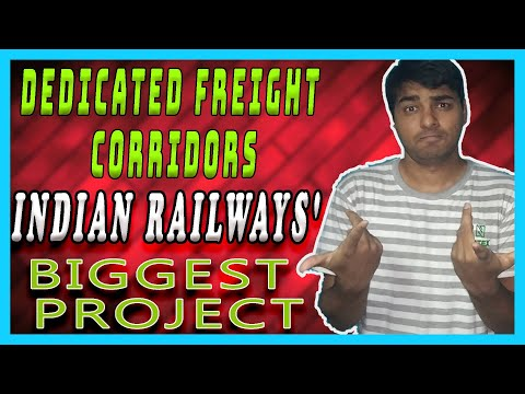INDIAN Railways' Dedicated FREIGHT Corridors || Will They Transform RAILWAYS and Boost GDP?-Part 1
