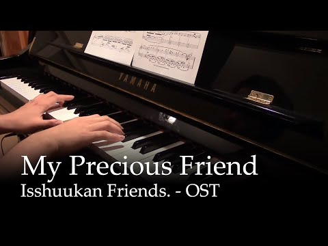 My precious Friend - Isshuukan friends OST [piano]