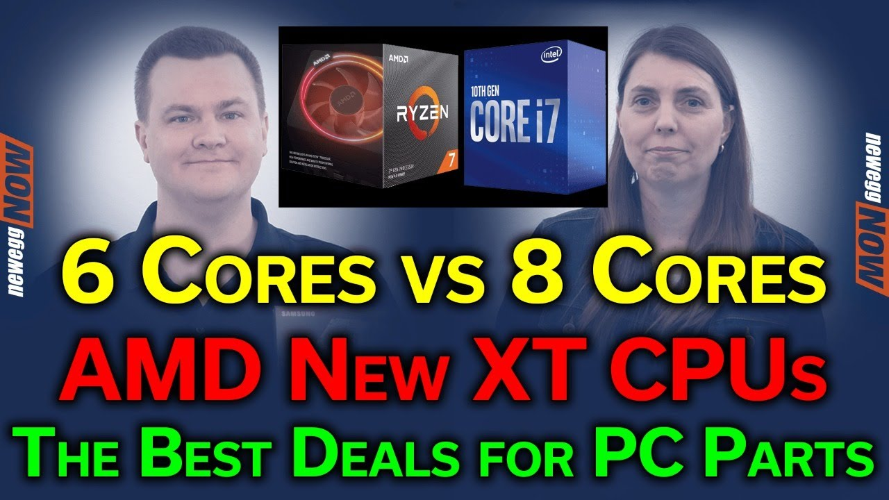 6 Cores vs 8 Cores — AMD's New XT CPUs Launch — The Best Deals Today on PC Parts — Newegg Now