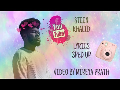 8TEEN by Khalid Lyrics (sped up)