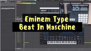 Eminem Type Beat | Making A Beat In Maschine MK3 | Sample Pack Review