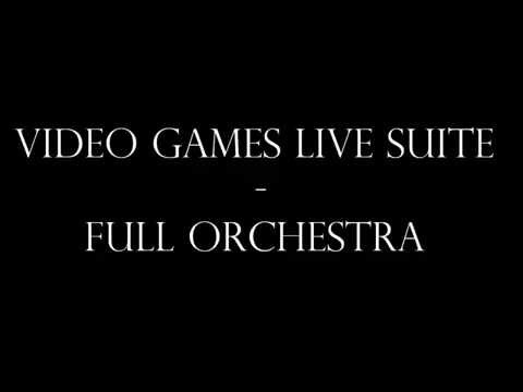 Video Games Live Suite - Full Orchestra