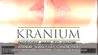 Kranium - Nobody Has To Know (Raw) April 2013