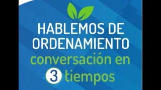 Hablemos de Ordenamiento, conversación en 3 tiempos/ POT 2021