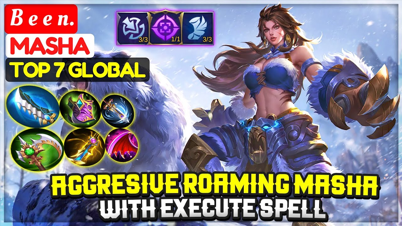 Aggresive Roaming Masha With Execute Spell [ Top 7 Global Masha ] B e e n. - Mobile Legends