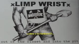 Limp Wrist I Love Hardcore Boys Subtitulada (HD).