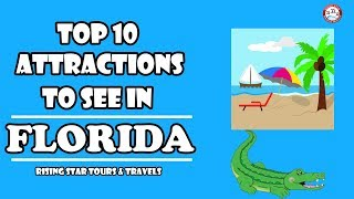 Top 10 Places To Visit In FLORIDA