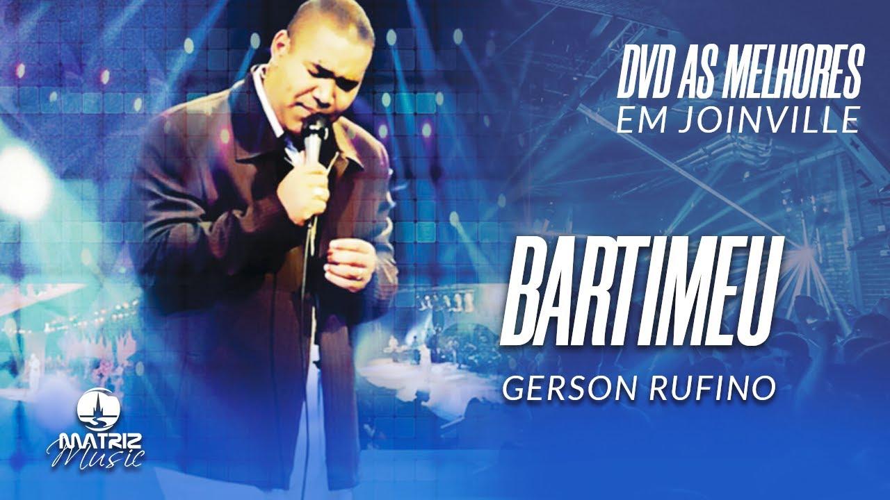 CEGO BAIXAR RUFINO MUSICA GERSON BARTIMEU