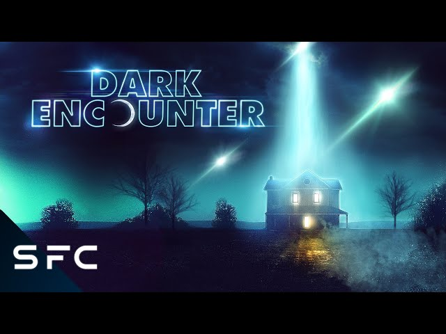 Dark Encounter | Full Sci-Fi Thriller Movie | Alien Abduction
