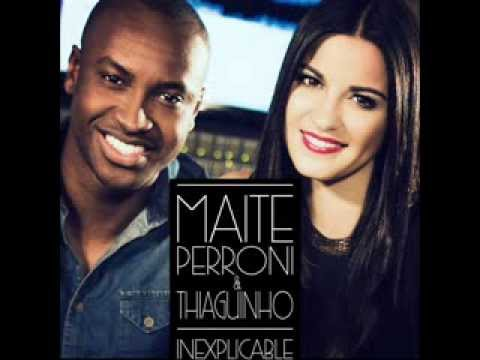 Maite Perroni - Inexpicable (con Thiaguinho) [Version iTunes] Videos De Viajes