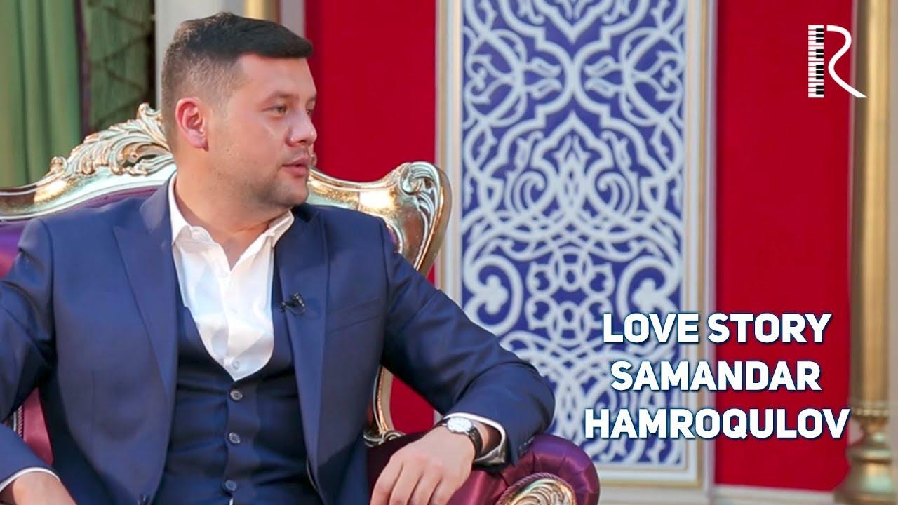 Love story - Samandar Hamroqulov (Muhabbat qissalari)