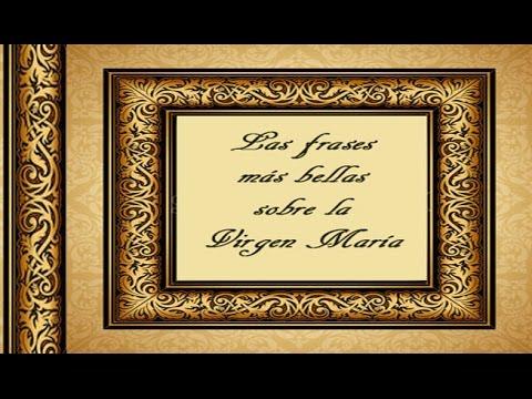 Las Frases Más Bellas Sobre La Virgen María