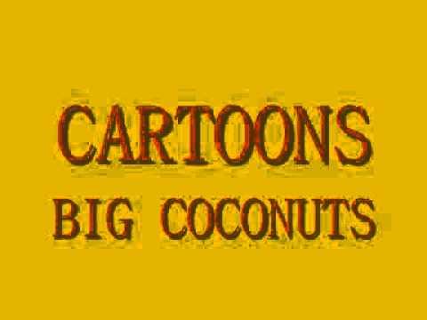 Cartoons   Big Coconuts