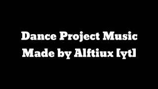 Dance Project Music Free! || Pop and Modern Dance || For Events and Contests || Alftiux