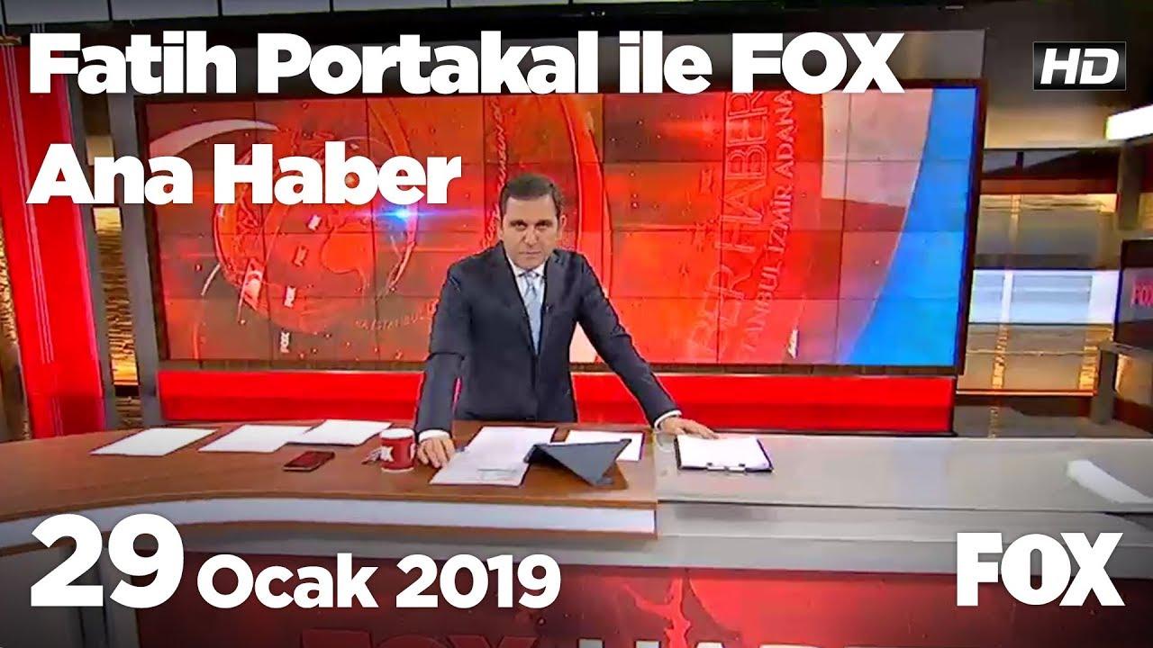 29 Ocak 2019 Fatih Portakal ile FOX Ana Haber