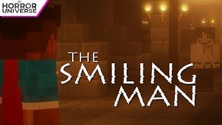 The Smiling Man Minecraft Horror Film Youtube He had called me and told me the whole story and yes, we had seen the smiling man shortfilm years ago. the smiling man minecraft horror film