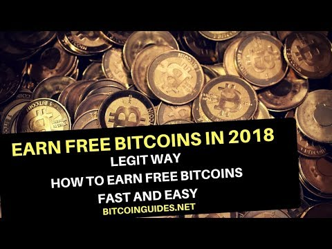 How to Earn Free Bitcoins in 2018 - Legit Way to Earn Bitcoins Online Free Fast and Easy