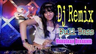 Download Lagu Dj Remix Haruskah Berakhir mp3