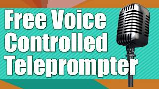 Free Voice Controlled Teleprompter for Windows and Mac