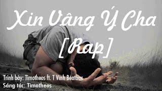 Xin Vâng Ý Cha (RAP) - [ADONAI FTC] Timotheos & T Vĩnh Beatbox