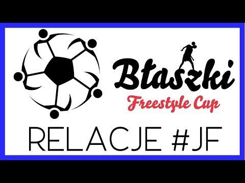 Relacje JF (#1) - Błaszki Freestyle Cup 2017