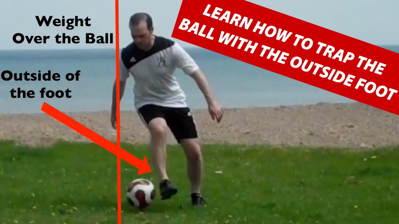 eb803df4d How To Trap and Control The Soccer Ball Out Of The Air With The Outside Of  Your Foot