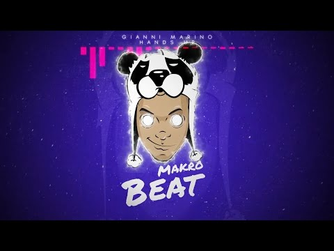 MAKROBEAT - Hands up | Gianni Marino...