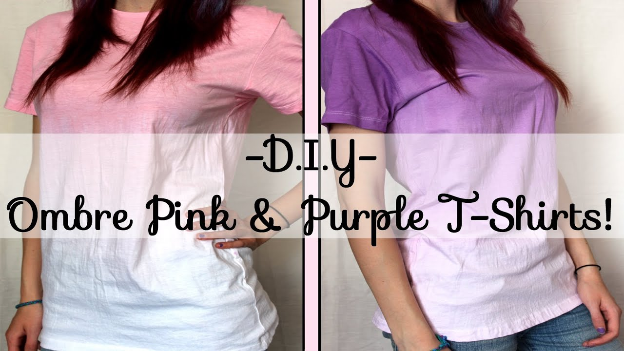 D.I.Y - Ombre Pink & Purple T-Shirts! - YouTube