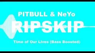 pitbull ft ne yo time of our lives extreme bass boost