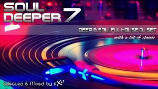 Soul Deeper Vol. 7 (Deep & Soulful House Mix)