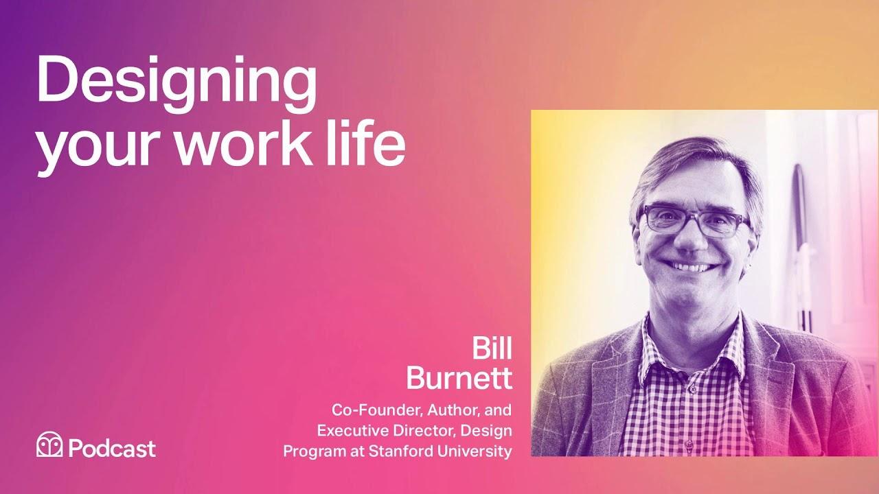 Author Bill Burnett: Designing Your Work Life