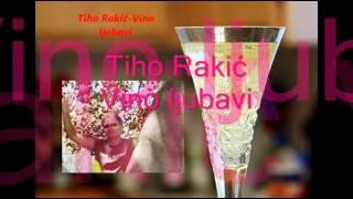Tiho Rakić-Vino ljubavi
