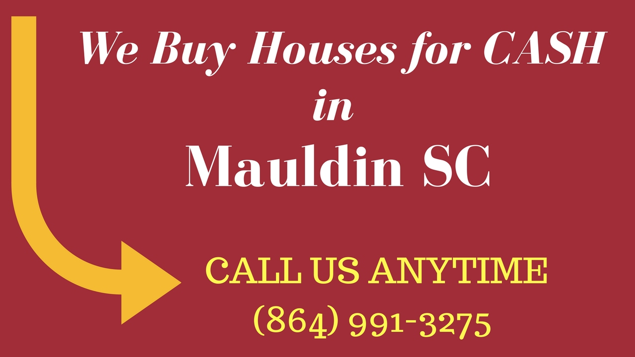 How to Sell Your House for CASH, Mauldin SC (864) 991-3275