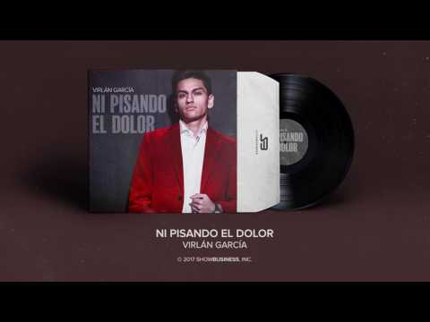 Ni Pisando El Dolor - Virlán García (Single 2017 + Descarga)