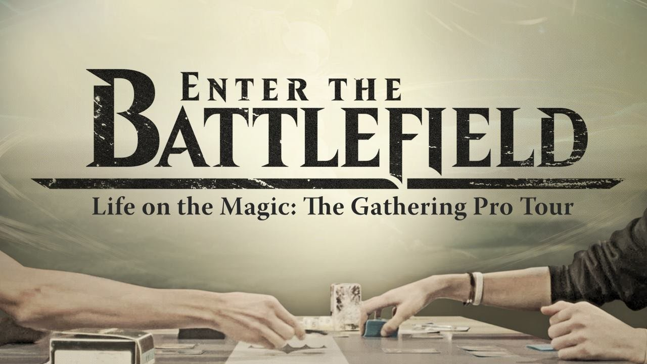 Enter the Battlefield - Life on the Magic: The Gathering Pro Tour