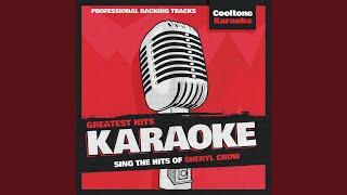 Soak Up the Sun (Originally Performed by Sheryl Crow) (Karaoke Version)