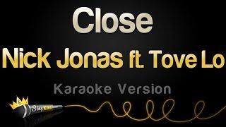 Nick Jonas ft. Tove Lo - Close (Karaoke Version)