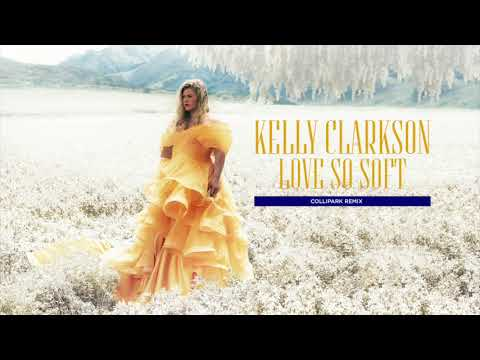 Kelly Clarkson - Love So Soft (Collipark...