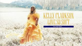 Kelly Clarkson Love So Soft Collipark Remix Official Audio