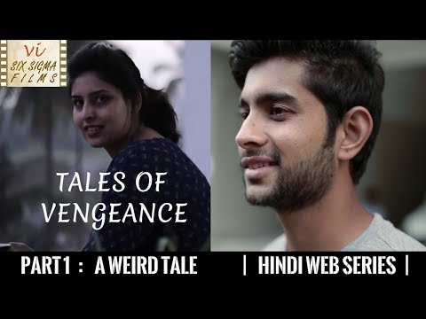 Hindi Web Series | A Weird Tale | Tales of Vengeance | Suspense Thriller | Six Sigma Films