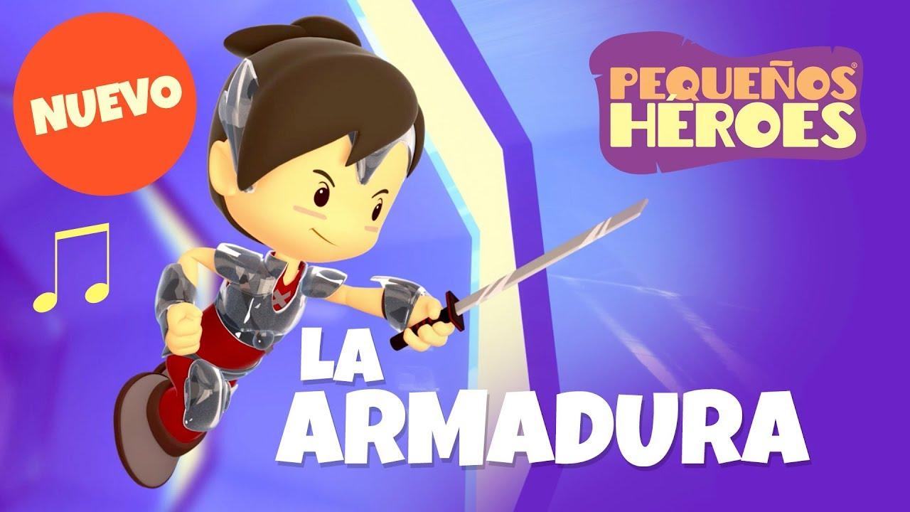 La Armadura - Canción Infantil - Pequeños Héroes - Generación 12 Kids
