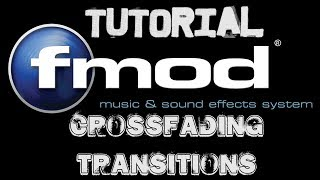 fmod studio tutorial crossfading transitions