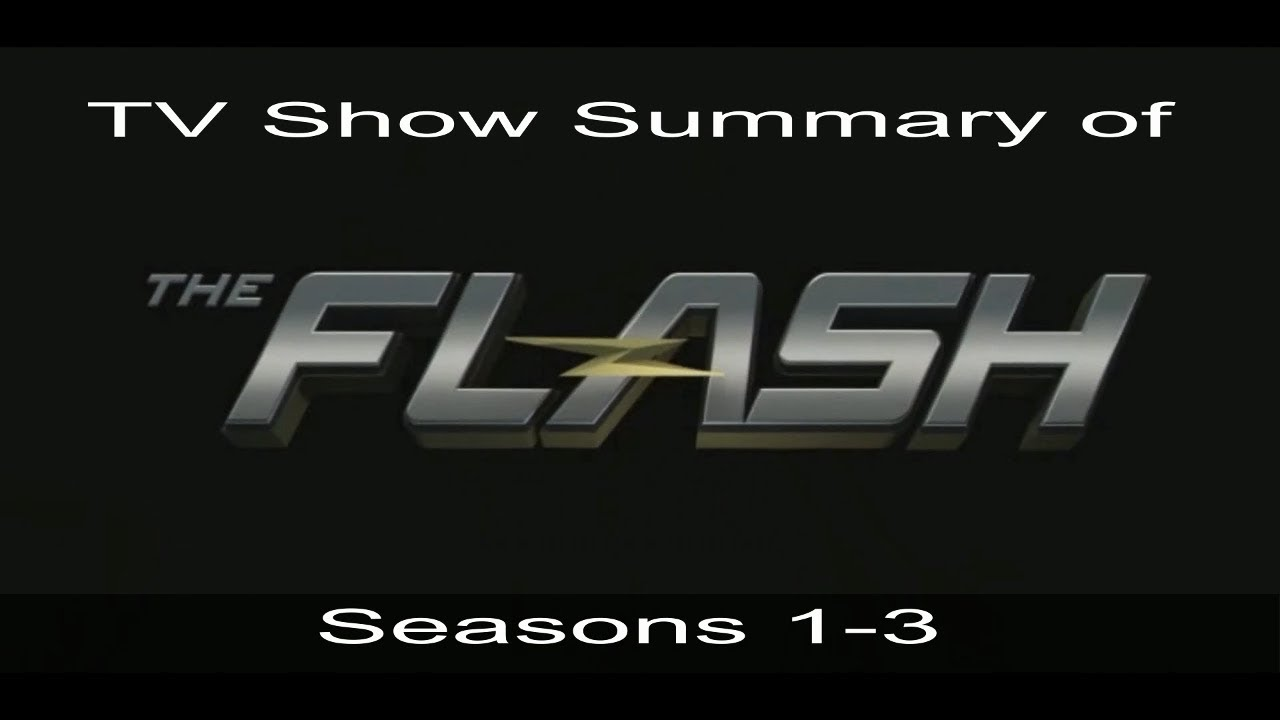 Download The Flash Seasons 1-3 explained in 4 minutes