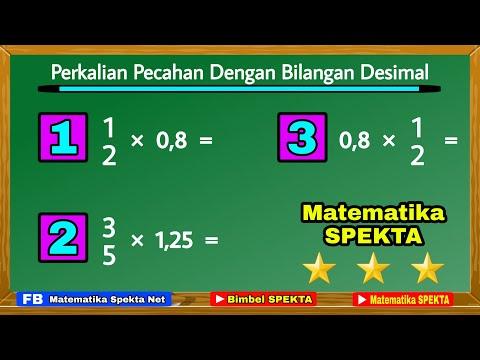 Cara Mengalikan Pecahan Dengan Bilangan Desimal, Dan Juga Sebaliknya. PART 2